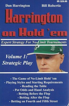 Harrington on Hold 'em: Expert Strategy for No-Limit Tournaments, Volume I: Strategic Play. Dan...
