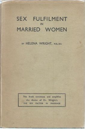 Sex Fulfilment in Married Women. Helena Wright