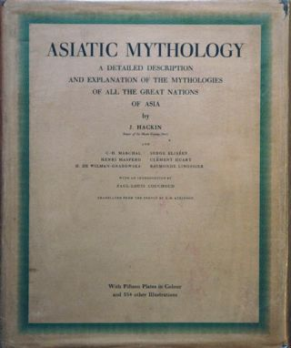 Asiatic Mythology__A Detailed Description and Explanation of the Mythologies of All the Great...