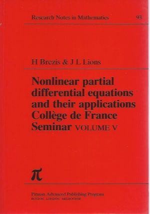 Nonlinear Partial Differential Equations and their Applications (Collège de France Seminar), Volume V. H. Brezis, J. L Lions, eds.