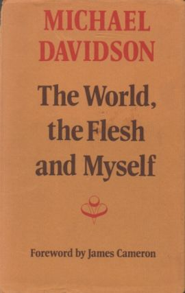 The World, the Flesh and Myself. Michael Davidson