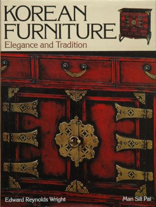 Korean Furniture:__Elegance and Tradition. Edward Reynolds Wright, Man Sill Pai