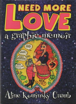 Need More Love__A Graphic Memoir. Aline Kominsky Crumb