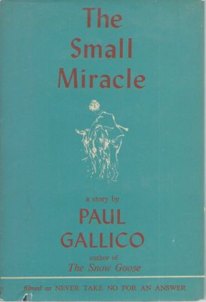 The Small Miracle__A Story. Paul Gallico