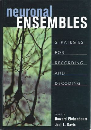 Neuronal Ensembles__Strategies for Recording and Decoding. Howard Eichenbaum, Joel L. Davis