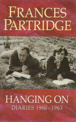 Hanging on _ Diaries 1960-1963. Frances Partridge