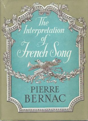 The Interpretation of French Song. Pierre Bernac.
