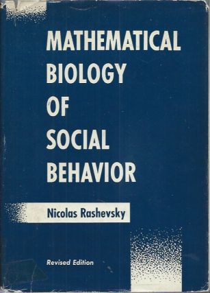 Mathematical Biology of Social Behavior. Nicolas Rashevsky