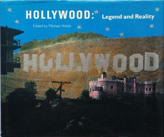 Hollywood__ Legend and Reality. Michael Webb, ed