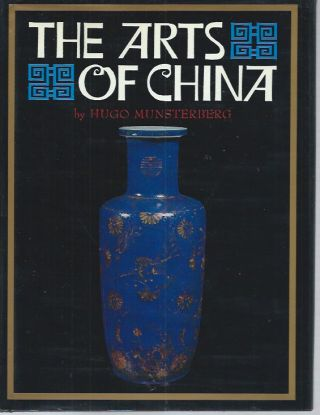The Arts of China. Hugo Munsterberg