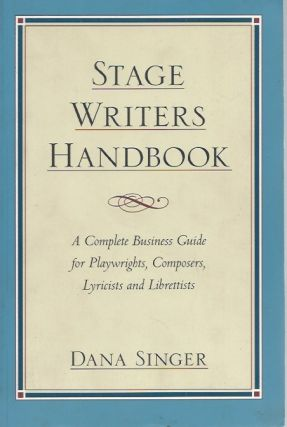 Stage Writers Handbook__ A Complete Business Guide for Playwrights, Composers, Lyricists and...