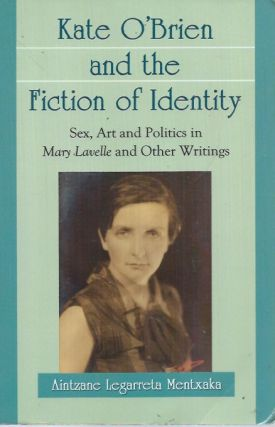 Kate O'Brien and the Fiction of Identity__ Sex, Art and Politics in Mary Lavell and Other...