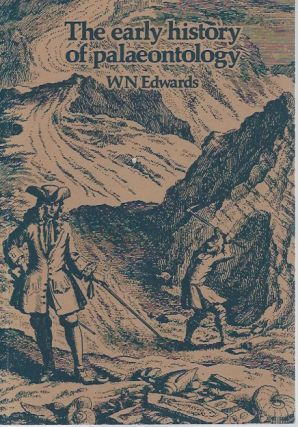 The Early History of Palaeontology. W. N. Edwards