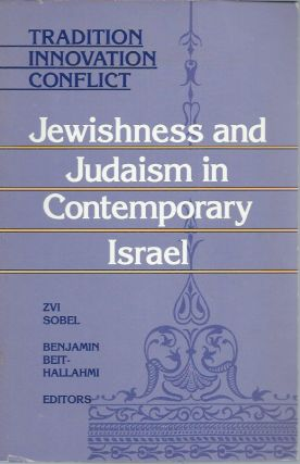 Tradition, Innovation, Conflict__Jewishness and Judaism in Contemporary Israel. Zvi Sobel,...