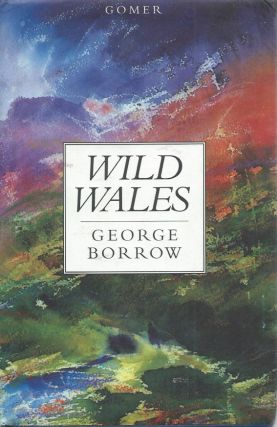 Wild Wales. George Borrow