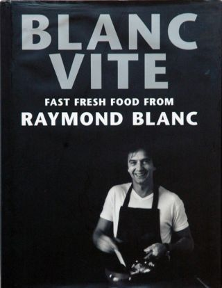 Blanc Vite__Fast Fresh Food from Raymond Blanc. Raymond Blacn