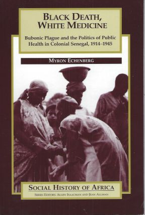 Black Death, White Medicine__Bubonic Plague and the Politics of Public Health in Colonial...