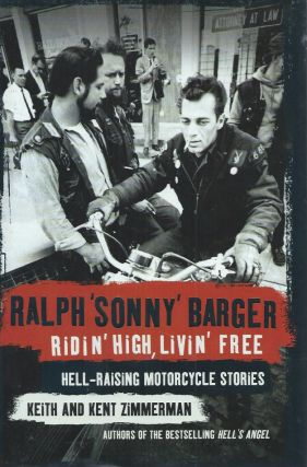 "Ridin' High, Livin' Free__Hell-Raising Motorcycle Stories. Ralph ""Sonny"" Barger"
