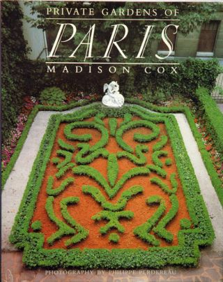 Private Gardens of Paris. Madison Cox