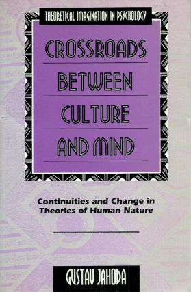 Crossroads Between Culture and Mind__ Continuities and Change in Theories of Human Nature. Gustav...