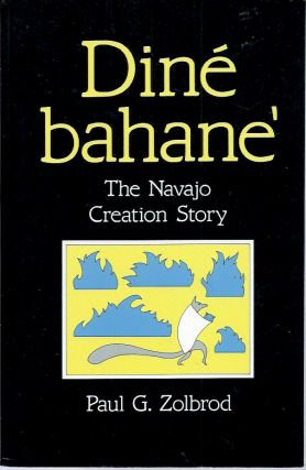 Dine bahane__The Navajo Creation Story. Paul G. Zolbrod