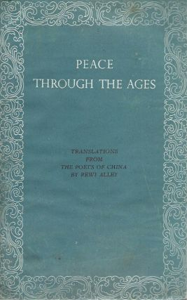 Peace Through the Ages. Rewi Alley, trans
