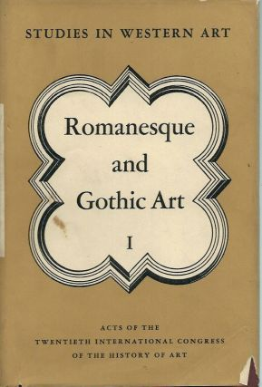 Romanesque and Gothic Art__Studies in Western Art, vol. 1. Acts of the Twentieth International...