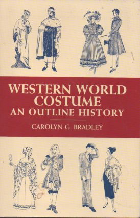 Western World Costume__An Outline History. Carolyn G. Bradley