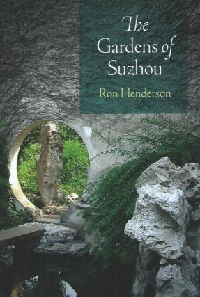 The Gardens of Suzhou. Ron Henderson