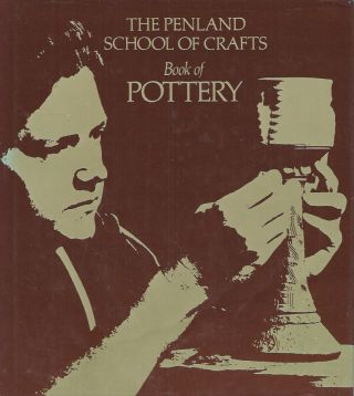 The Penland School of Crafts__Book of Pottery. John Coyne