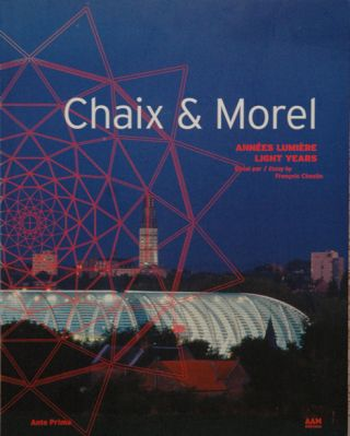 Chaix & Morel__Annes Lumiere / Light Years. Chaix, Morel, Francois Chaslin