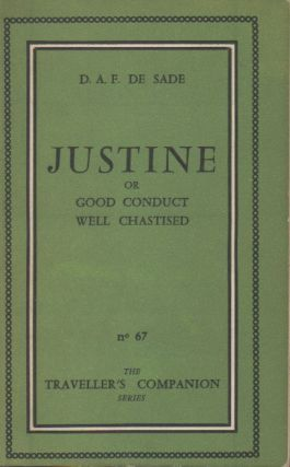 Justine or Good Conduct Well Chastised__Being an English rendering of Justine ou Les Malheurs de...