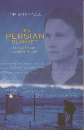 The Persian Blanket__The Life of Janina Milek. Tim Chappell