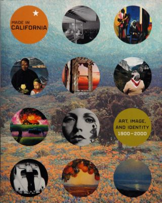 Made in California: art, image, and identity, 1900-2000. Stephanie Barron