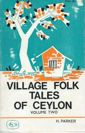 Village Folk-Tales of Ceylon, vol. 2. H. Parker