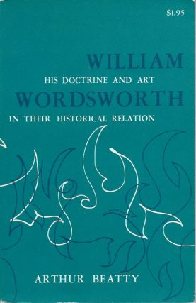 William Wordsworth__His Doctrine and Art in Their Historical Relation. Arthur Beatty