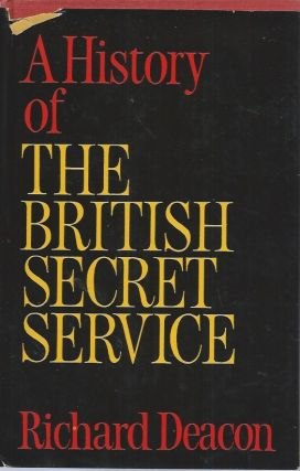 A History of the British Secret Service. Richard Deacon