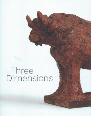 Three Dimensions__Modern & Contemporary Approaches to Relief and Sculpture. Acquavella Galleries