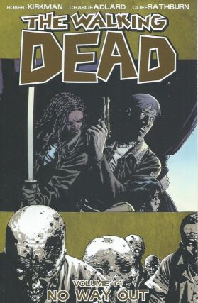 The Walking Dead, Vol. 14__No Way Out. Robert Kirkman, Charlie Adlard, Cliff Rathburn