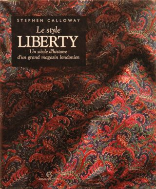 Le style Liberty__un siecle d'histoire d'un grand magasin londonien. Stephen Calloway.