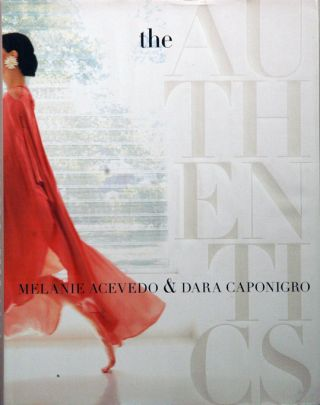 The Authentics. Melanie Acevedo, Dara Caponigro