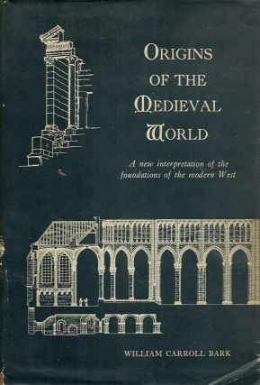 Origins of the Medieval World__A new interpretation of the foundations of the modern West....