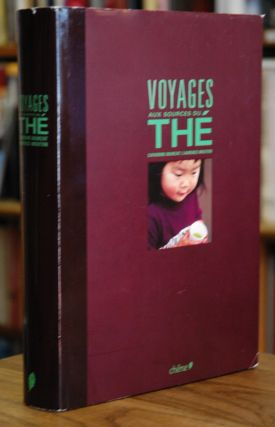 Voyages aux sources du the. Catherine Bourzat, Laurence Mouton