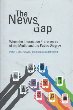 The News Gap__When the Information Preferences of the Media and the Public Diverge. Pablo J....