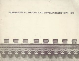 Jerusalem Planning and Development 1979-1982. David Kroyanker