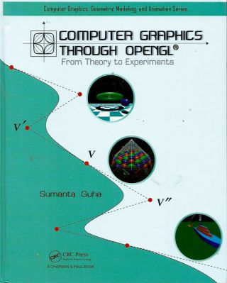 Computer Graphics Through OpenGL__From Theory to Experiments. Sumanta Guha