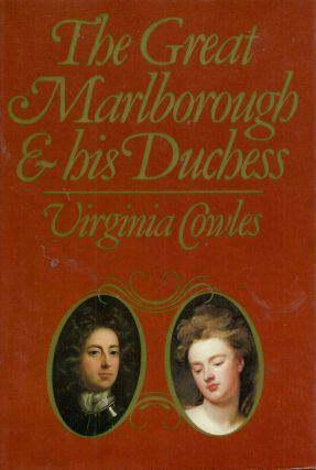 The Great Marlborough & his Duchess. Virginia Cowles