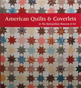 American Quilts & Coverlets__in the Metropolitan Museum of Art. Amelia Peck