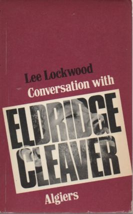 Conversation with Eldridge Cleaver. Lee Lockwood