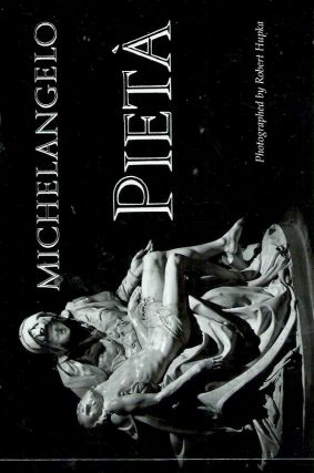 Pieta. Michelangelo, Robert Hupka, photo